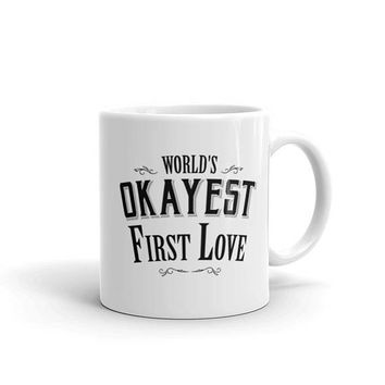World's Okayest First Love Coffee Mug, romantic gifts, love mug, heart gifts, valentines day, valentines day gift, gift for her