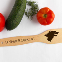Game of Thrones spatula Dinner is Coming spatula Personalised gift house Stark hand Engraved Direwolf Geek Gift Custom Gift wood burned GOT