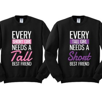 Every Short and Every Tall Girl BFFS Sweatshirts