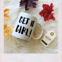 {The Created Co} GET IT GIRL Coffee Mug from shopoceansoul