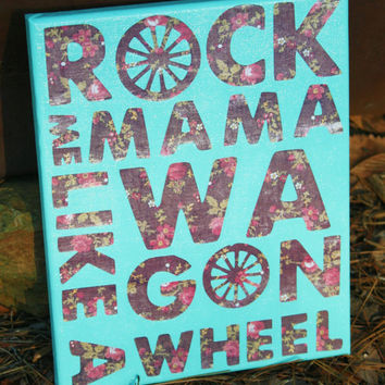 Wagon Wheel Lyrics Quote Canvas Art 8x10