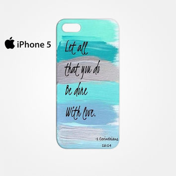 Christian Quotes Bible Corinthians Let All That You Do Be Done With Love for Iphone 4/4S Iphone 5/5S/5C Iphone 6/6S/6S Plus/6 Plus 3D Phone case
