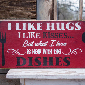 i like hugs i like kisses help with dishes humorous kitchen sign chef gift mothers day gift for mom funny kitchen decor rustic sign love