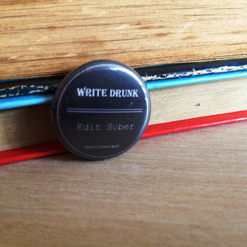 Write Drunk Edit Sober Ernest Hemingway Quote Button Pinback Badge