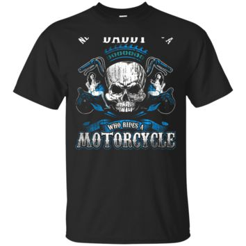 Daddy Dad Biker Who Rides A Motorcycle Shirt Skull