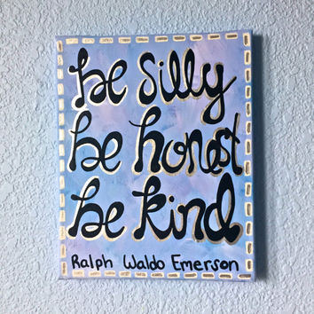 Be Silly, Be Honest, Be Kind Ralph Waldo Emerson Canvas Quote Painting Wall Decor