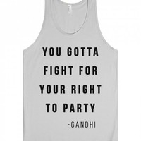 Fight for Your Right to Party (Gandhi)