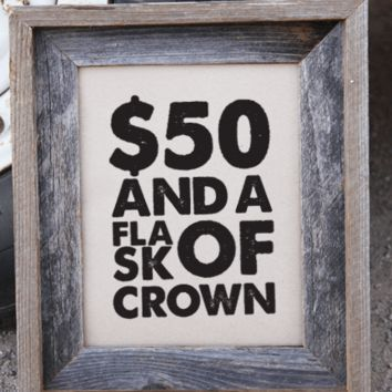 $50 and a Flask of Crown Print