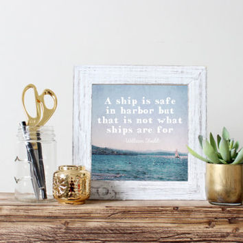 Square quote print, ship is safe in harbor, William Shedd quote, ocean photography, sailboat, inspirational home decor motivational wall art