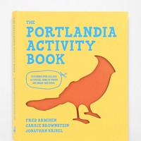 The Portlandia Activity Book By Fred Armisen, Carrie Brownstein, Jonathan Krisel & Sam Riley - Urban Outfitters