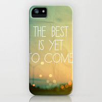 The Best Is Yet To Come iPhone Case by Alicia Bock | Society6