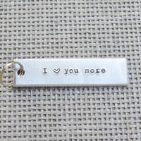 I Love You More Key Chain - Romantic - Modern - Mens - Womens - Looks Like Silver - For Him - Under 25 - Stocking Stuffer