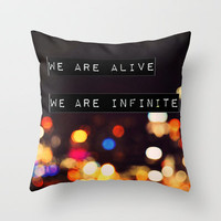We are Alive, We are Infinite Throw Pillow by Caleb Troy | Society6