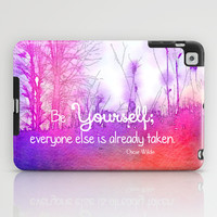 Be Yourself iPad Case by Olivia Joy StClaire
