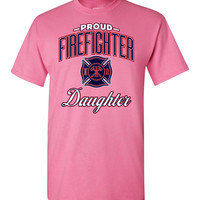 Proud Firefighter Daughter T-Shirt