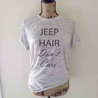 Jeep Hair Don't Care Shirt in Heather White for Women - Funny Shirts - Super Soft - Small, Medium, Large.