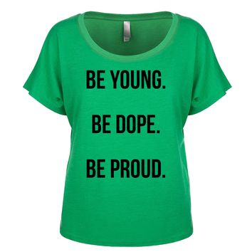 Be Young Be Dope Be Proud  Women's Dolman