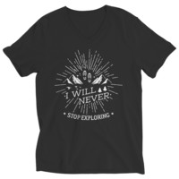 """I Will Never Stop Exploring"" Custom Ladies' V Neck T Shirts/Tees"