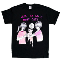 Less Catcalls, More Cats -- Unisex T-Shirt