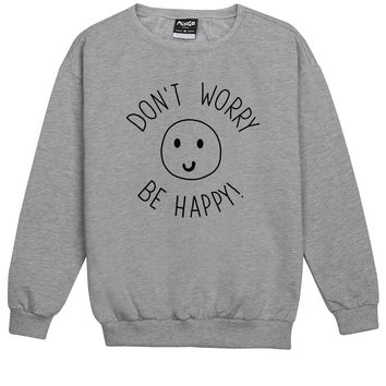 DONT WORRY BE HAPPY SWEATER