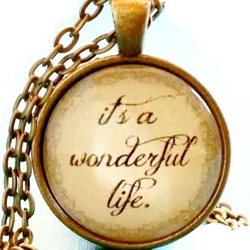 It's A Wonderful Life Necklace | Glass Pendant | Classic Christmas Movie Quote