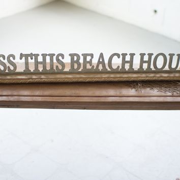 """Bless This Beach House"" Sign"