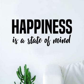 Happiness is a State of Mind Wall Decal Sticker Vinyl Art Bedroom Living Room Decor Decoration Teen Quote Inspirational Yoga Namaste Smile Happy Joy Cute