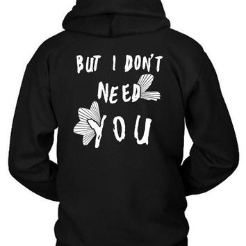 Kygo Stay Lyrics But I Dont Need You Hoodie Two Sided
