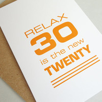 30th Birthday card funny Relax 30 is the new twenty orange modern print