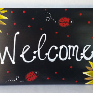 Welcome sign, sunflower sign, sunflower and ladybugs, classroom sign, teacher sign, classroom decor, patio sign, welcome patio sign, painted
