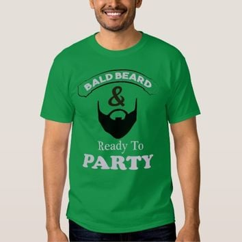 Bald Beard Ready to Party T-shirt Man