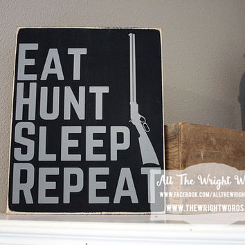 "12x14"" Eat Hunt Sleep Repeat Wood Sign"