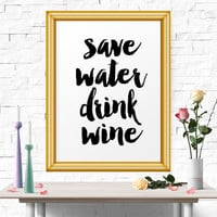 Save Water Drink Wine, Kitchen Wall Art, Art Print, Instant Download, Home Decor, Wall Art, Printable Art