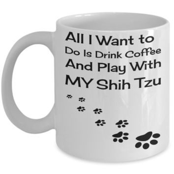 Coffee Play Shih Tzu Mug - Funny Sayings Quotes Cup for Dog Lovers - Perfect Holiday 2016 Gift