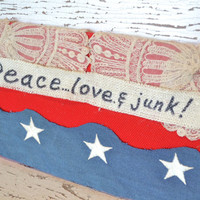 Peace Love and Junk wall hanging upcycled red white blue stars burlap decor American decor