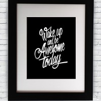 Inspirational Poster Wake up and Be Awesome Today Motivational Quote Print Wall ...