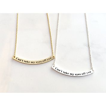 Can't Take My Eye Off You Necklace