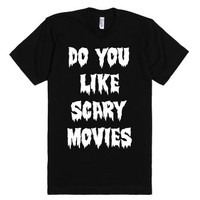 Do You Like Scary Movies-Unisex Black T-Shirt
