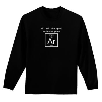 All of the Good Science Puns Argon Adult Long Sleeve Dark T-Shirt