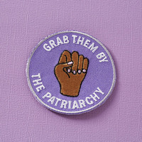 Grab Them By The Patriarchy Embroidered Iron On Patch // Feminist/Feminism Patch, Patchgame