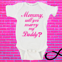 Mommy, Will You Marry My Daddy? Gerber Onesuit ®
