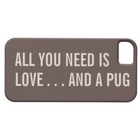 All You Need is Love... and a Pug iPhone 5 Case from Zazzle.com