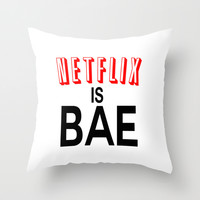 Netflix Is Bae Throw Pillow by Poppo Inc.