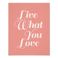 Live Love Typography Quotes Poster Gift Salmon Photo Print