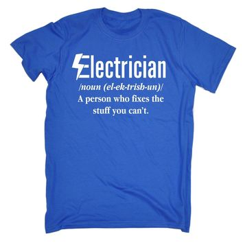 Electrician Fixes The Stuff You Cant Printed T-shirt - Men's Crew Neck Novelty T-Shirt