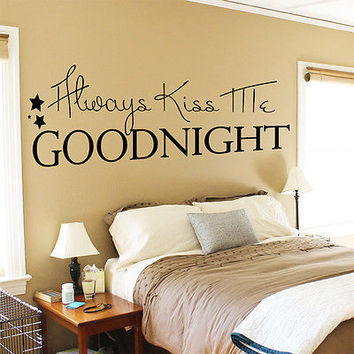 Wall Decal Quote Always Kiss Me Goodnight Decals Bedroom Vinyl Art Decor MR649