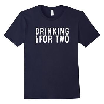 Drinking For Two Funny Drinking T Shirt Beer Lovers Gift