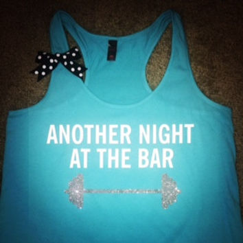 Another Night at The Bar - Racerback Tank - Aqua Tank - Fitness Tank - Gym Tank - Workout Tank - Workout Clothes