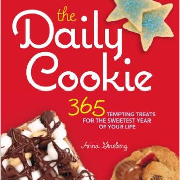 The Daily Cookie: 365 Tempting Treats for the Sweetest Year of Your Life Hardcover – November 6, 2012