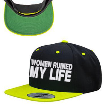 WOMEN RUINED MY LIFE snapback hat
